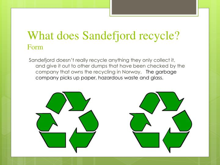 What does sandefjord recycle form