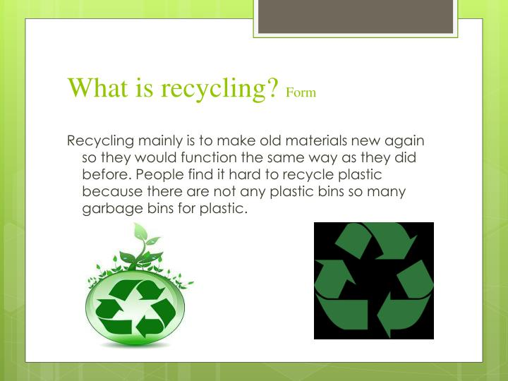 What is recycling form