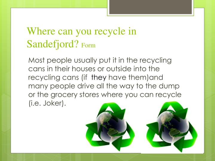 Where can you recycle in Sandefjord?