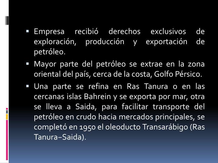 Empresa recibió derechos exclusivos de exploración, producción y exportación de