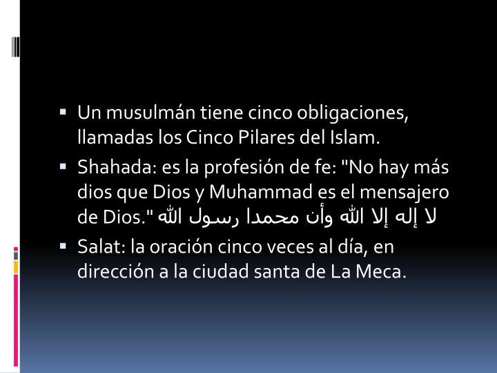 Un musulmán tiene cinco obligaciones,