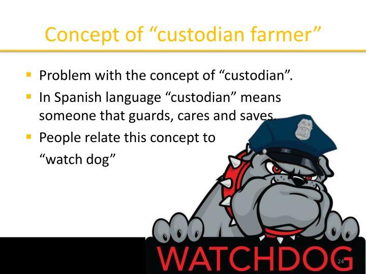 "Concept of ""custodian farmer"""