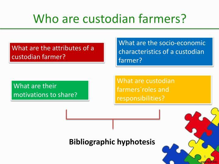 Who are custodian farmers?