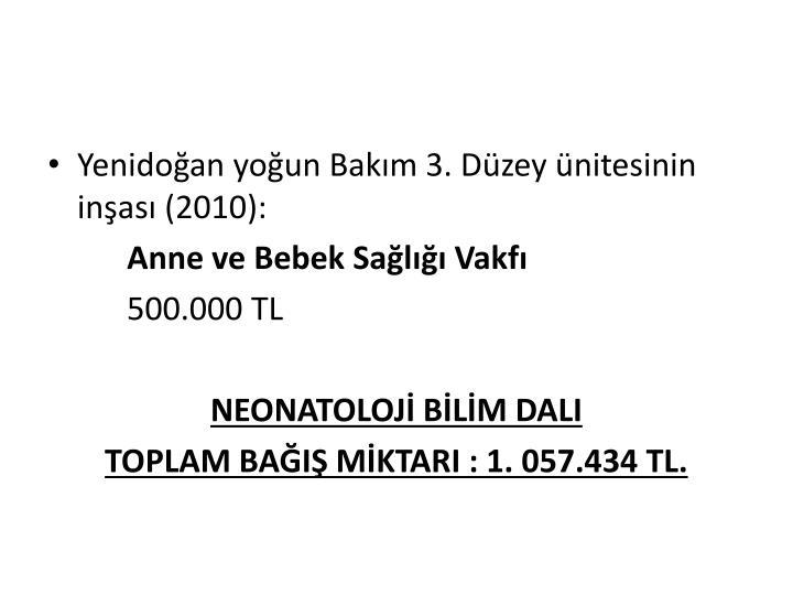 Yenidoğan yoğun Bakım 3. Düzey ünitesinin inşası (2010):