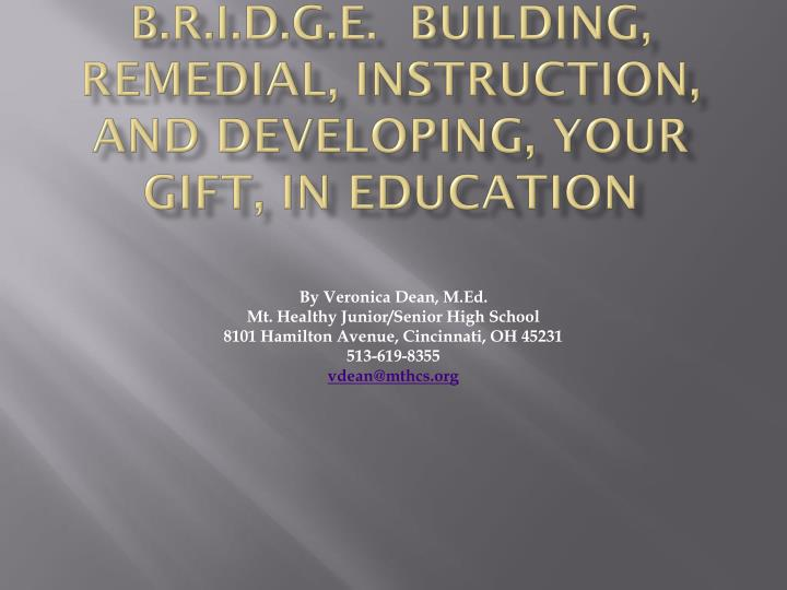 B r i d g e building remedial instruction and developing your gift in education