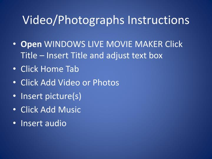 Video/Photographs Instructions