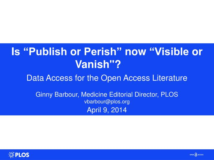 I s publish or perish now visible or vanish