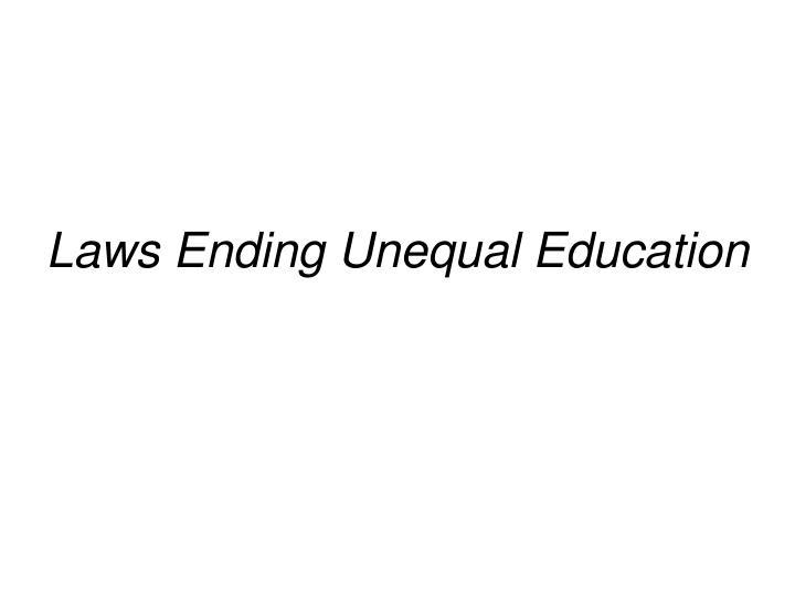 Laws Ending Unequal Education