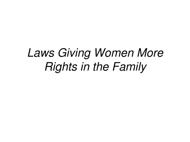 Laws Giving Women More Rights in the Family
