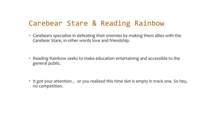 Carebear Stare & Reading Rainbow