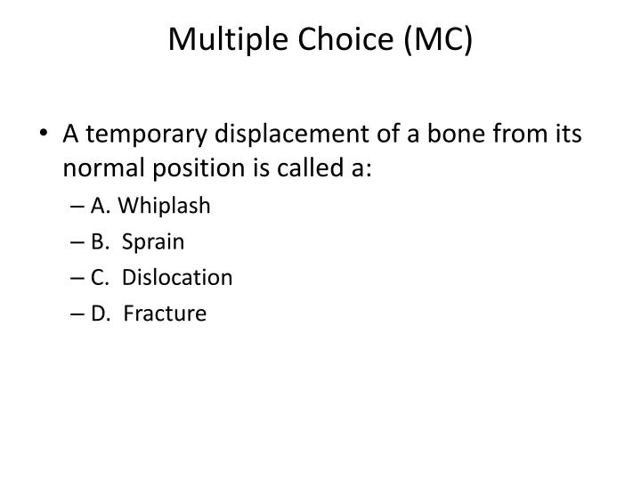Multiple Choice (MC)