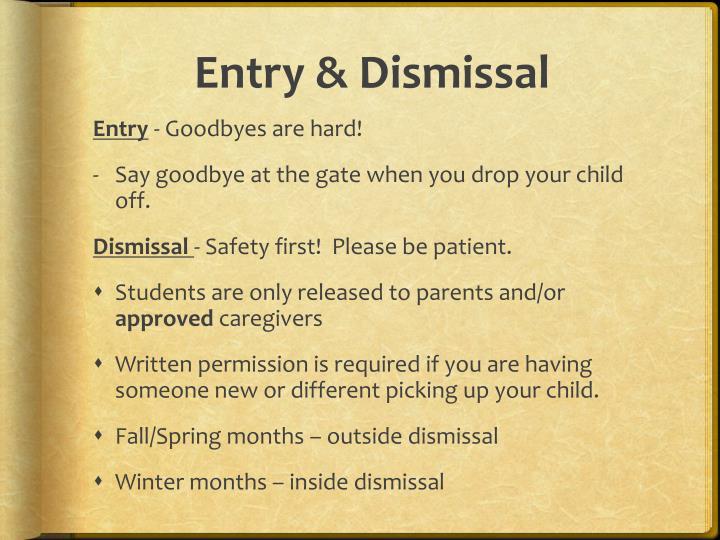 Entry & Dismissal