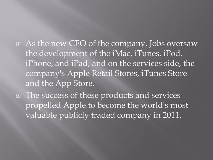 As the new CEO of the company, Jobs oversaw the development of the iMac, iTunes, iPod, iPhone, and i...