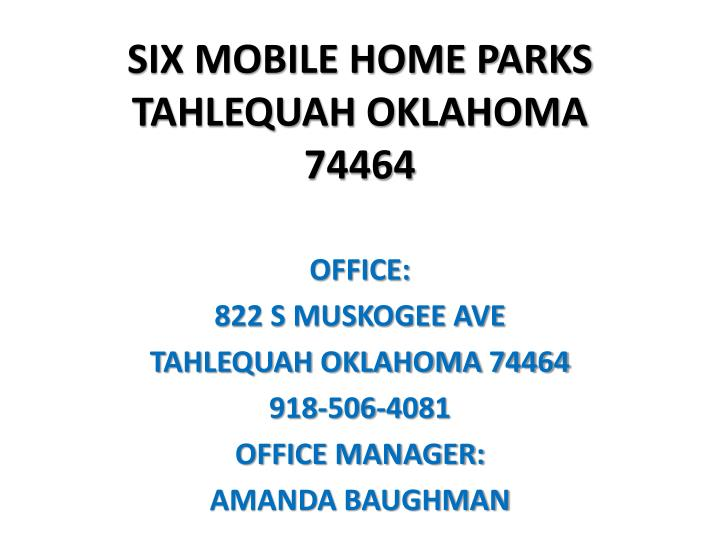 SIX MOBILE HOME PARKS