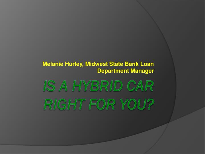 Melanie hurley midwest state bank loan department manager