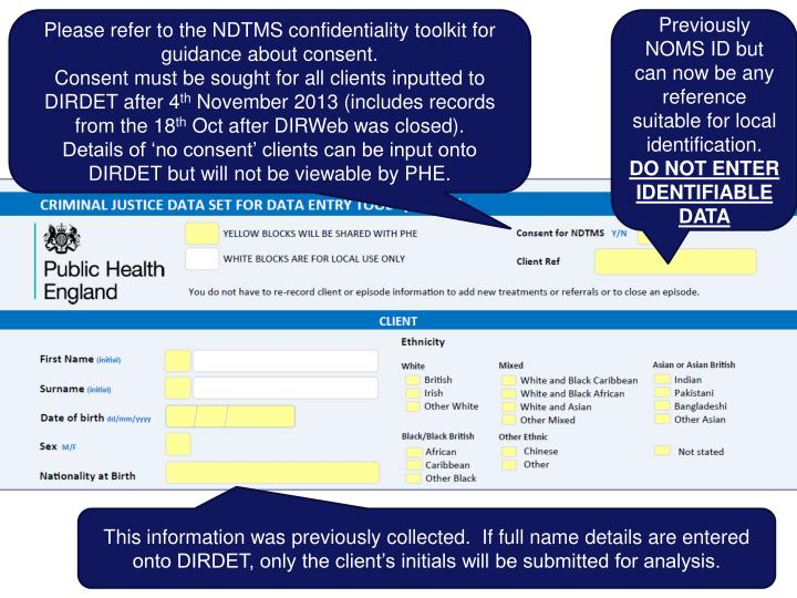 Please refer to the NDTMS confidentiality toolkit for guidance about consent.