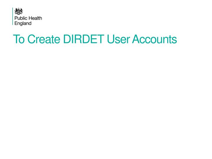 To Create DIRDET User Accounts