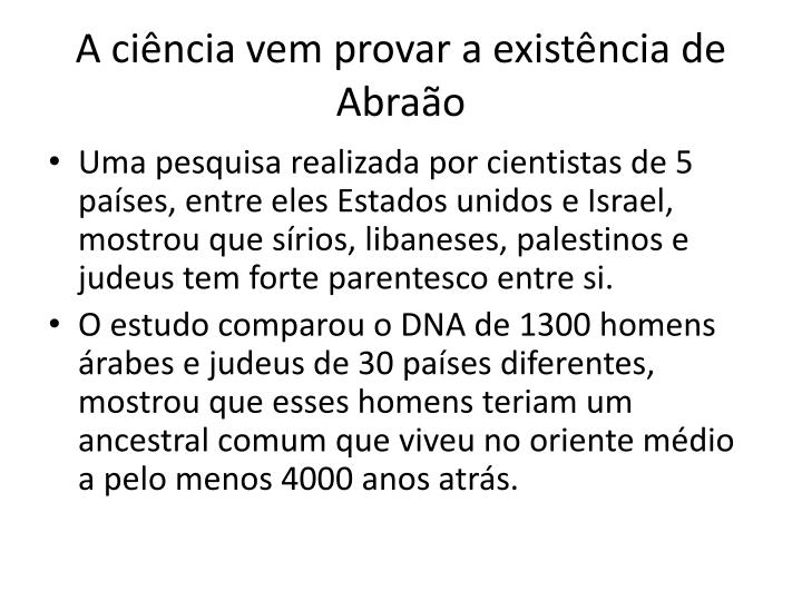 A ciência vem provar a existência de Abraão