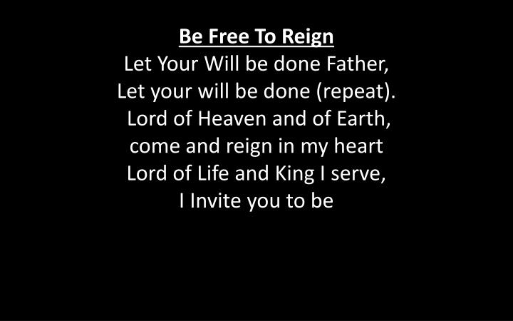 Be Free To Reign