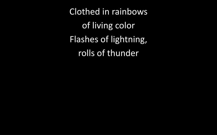 Clothed in rainbows