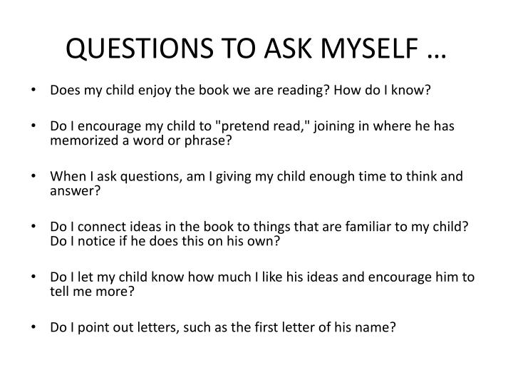QUESTIONS TO ASK MYSELF …