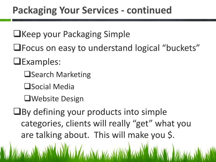 Packaging Your Services - continued