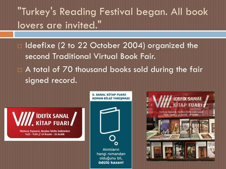 """Turkey's Reading Festival began. All book lovers are invited."""