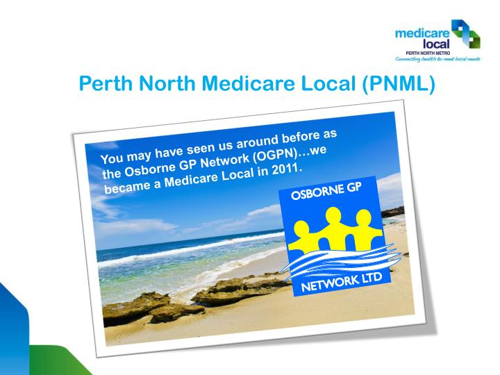 Perth North Medicare Local (PNML)