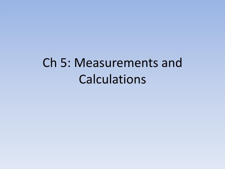 Ch 5 measurements and calculations