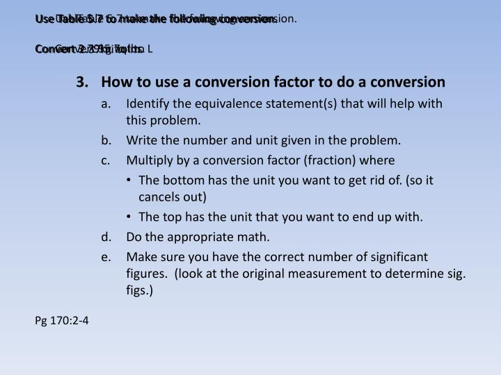 Use Table 5.7 to make the following conversion.