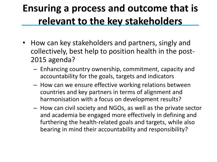 Ensuring a process and outcome that is relevant to the key