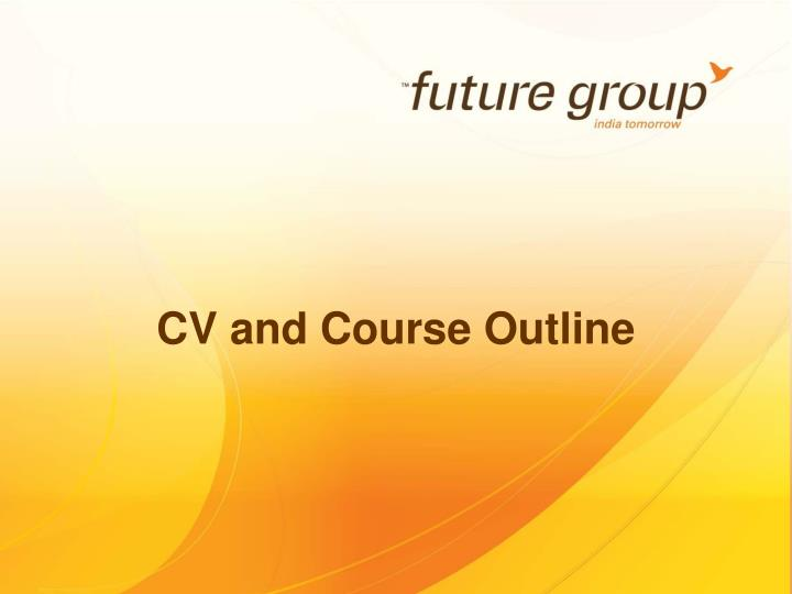 Cv and course outline