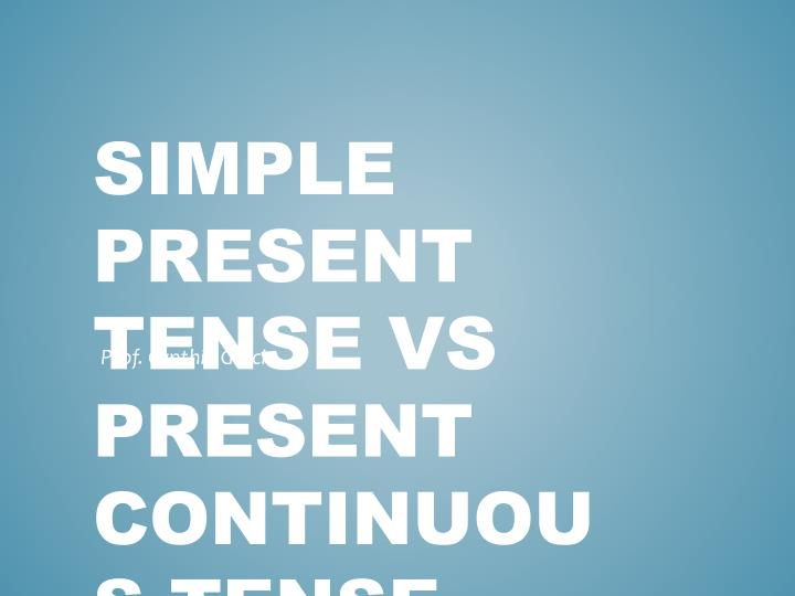 Simple present tense vs p resent continuous tense