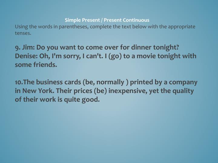 Simple Present / Present Continuous