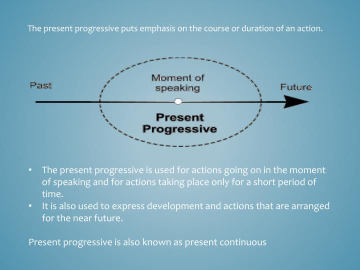 The present progressive puts emphasis on the course or duration of an action.