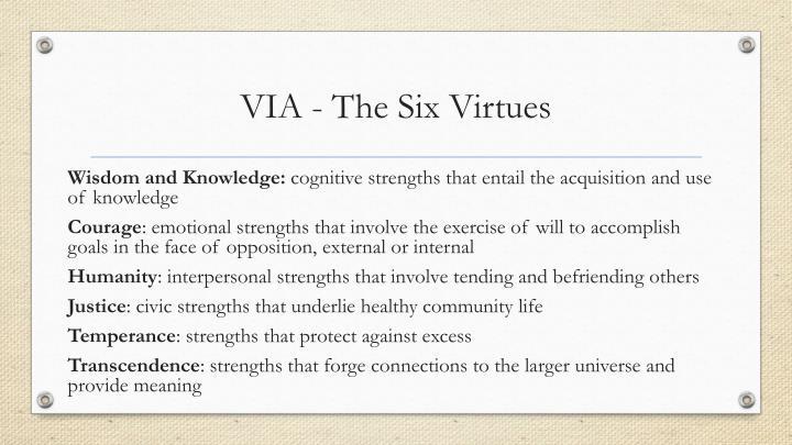 VIA - The Six Virtues