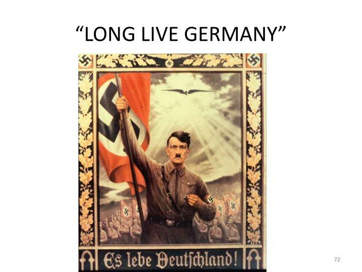 """LONG LIVE GERMANY"""