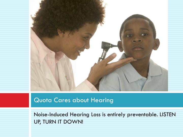 Quota Cares about Hearing
