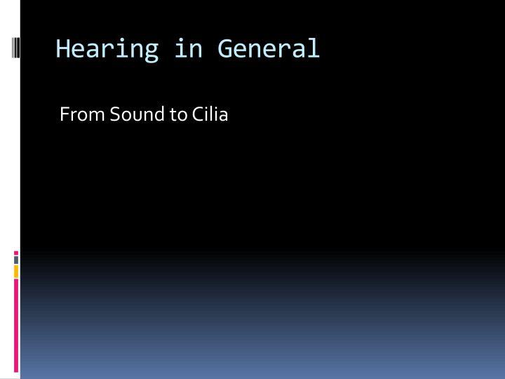 Hearing in General