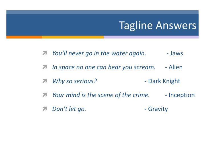 Tagline Answers