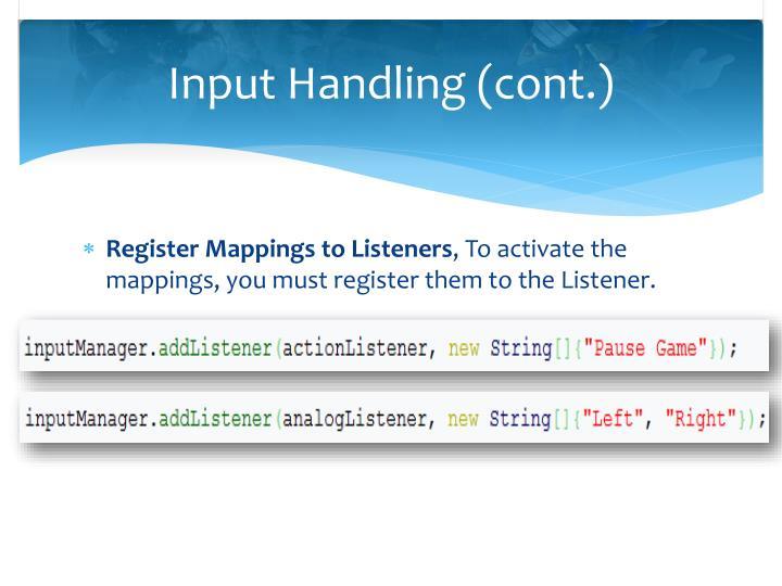 Input Handling (cont.)