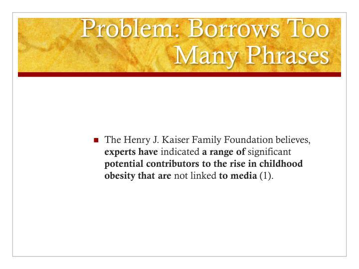 Problem: Borrows Too Many Phrases