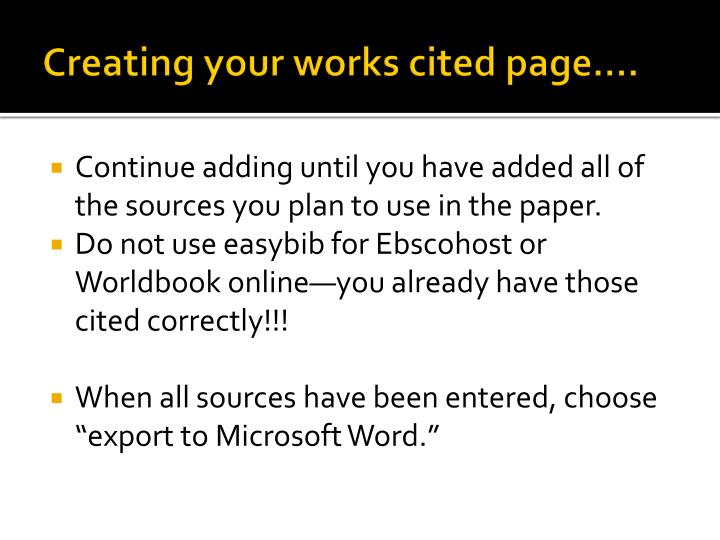 Creating your works cited page….