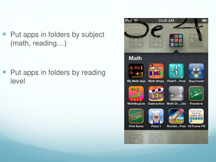 Put apps in folders by subject (math, reading…)