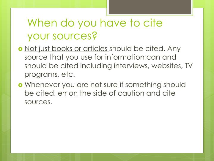 When do you have to cite your sources?