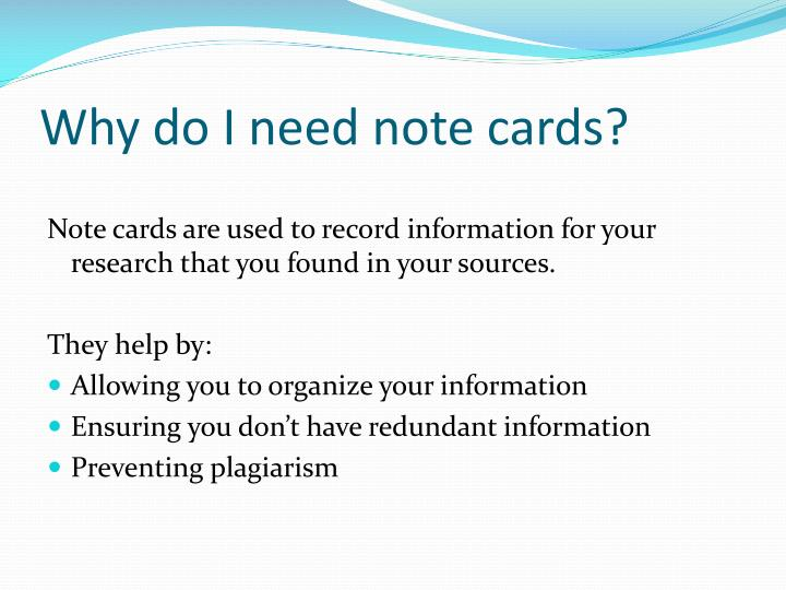 Why do I need note cards?