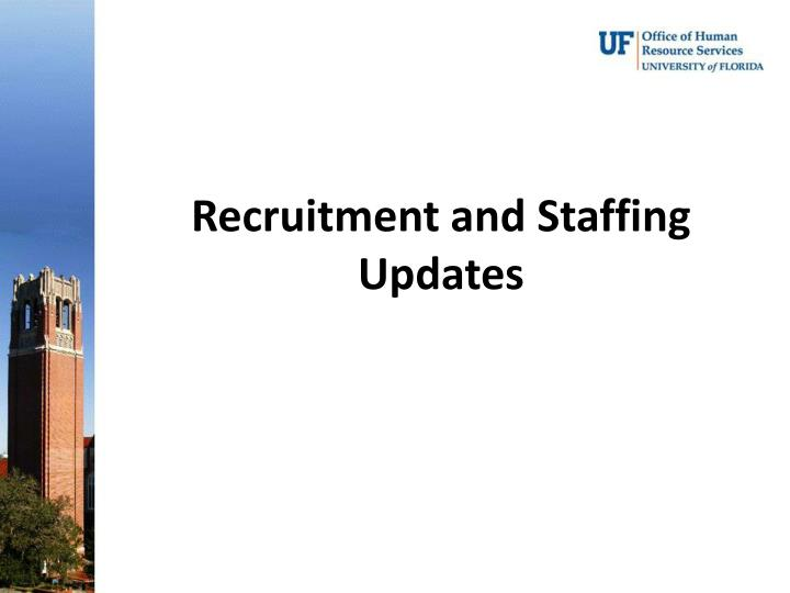 Recruitment and Staffing Updates