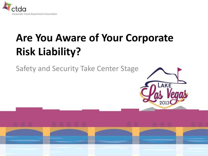 Are you aware of your corporate risk liability