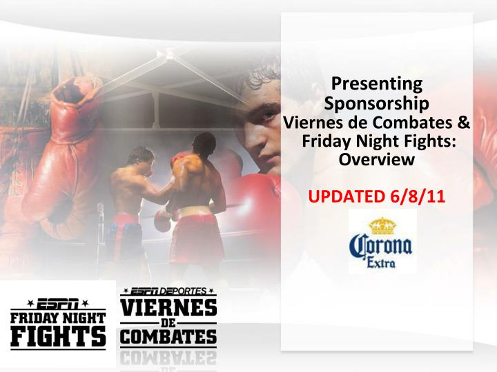 presenting sponsorship viernes de combates friday night fights overview updated 6 8 11