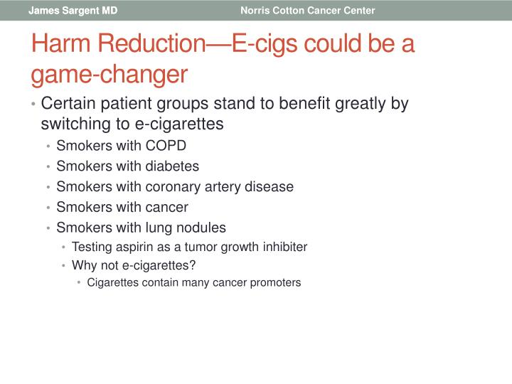 Harm Reduction—E-cigs could be a game-changer